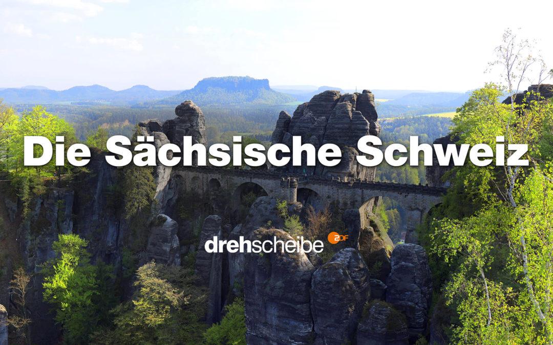 Drehscheibe – Von Wäldern, Höhlen und Felsen – Die Sächsische Schweiz